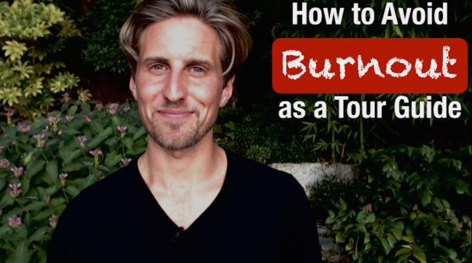 How Do You Avoid Burnout As A Tour Guide?